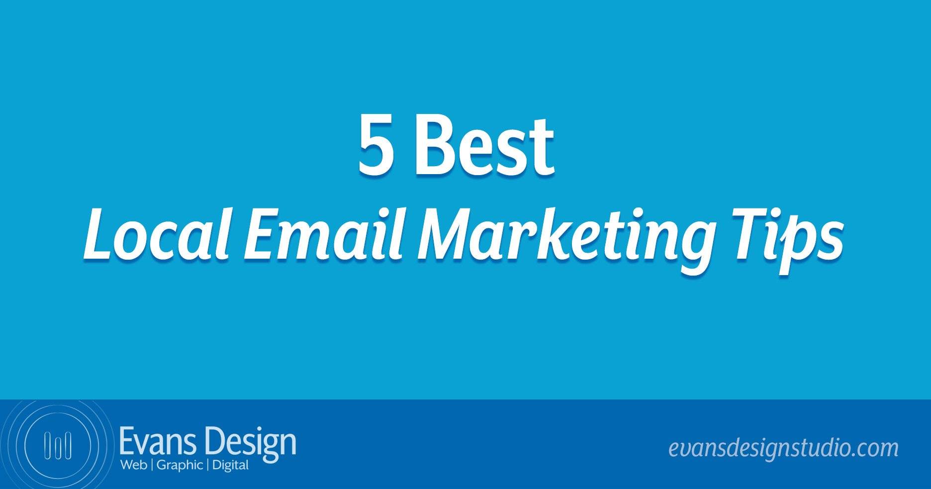5 Best Local Email Marketing Tips - Cumming SEO Company