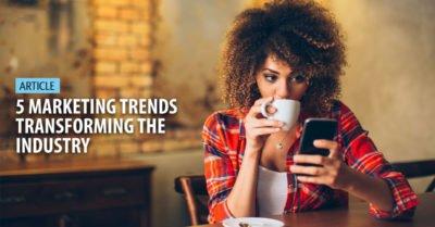 5 Digital Marketing Trends Transforming the Industry