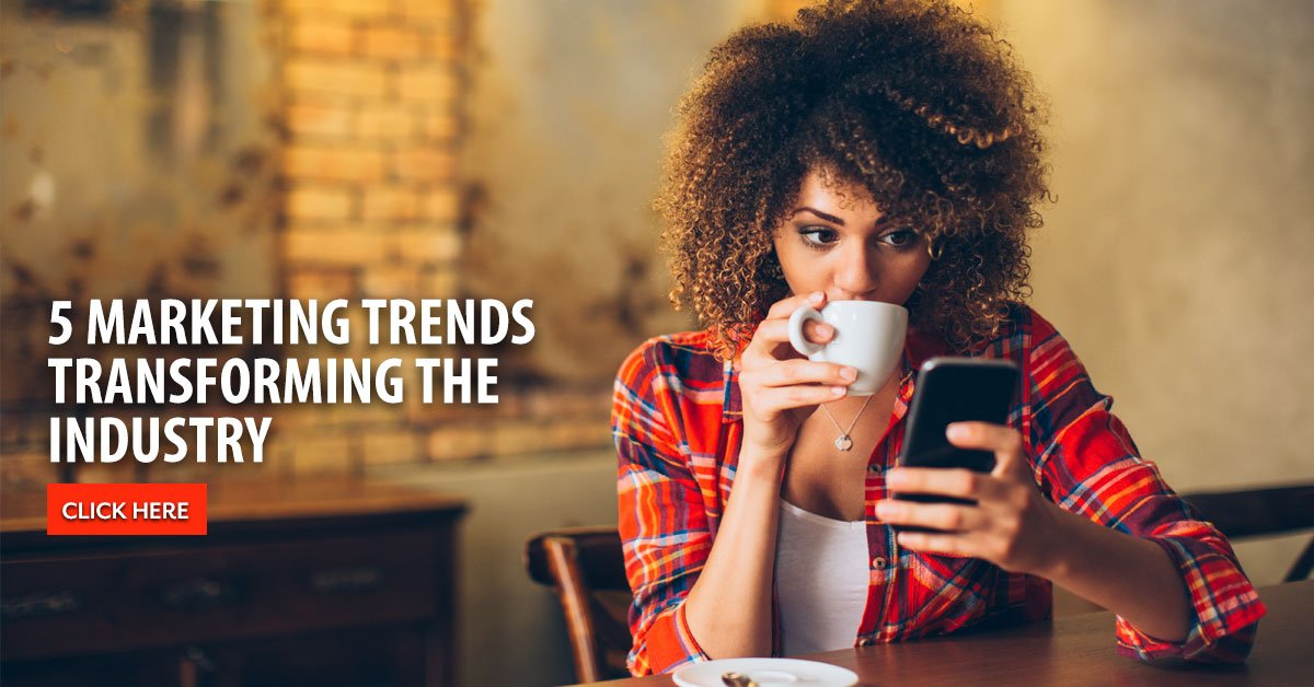 5 Digital Marketing Trends Transforming the Industry in 2017