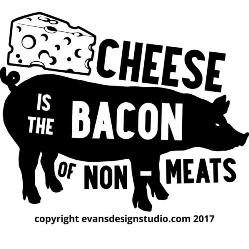 Cheese is the Bacon of Non-Meats T-Shirt