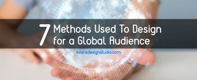7 Methods Used To Design for a Global Audience - Web Design