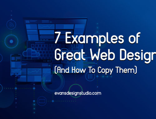 7 Examples Of Great Web Design (And How To Copy Them)