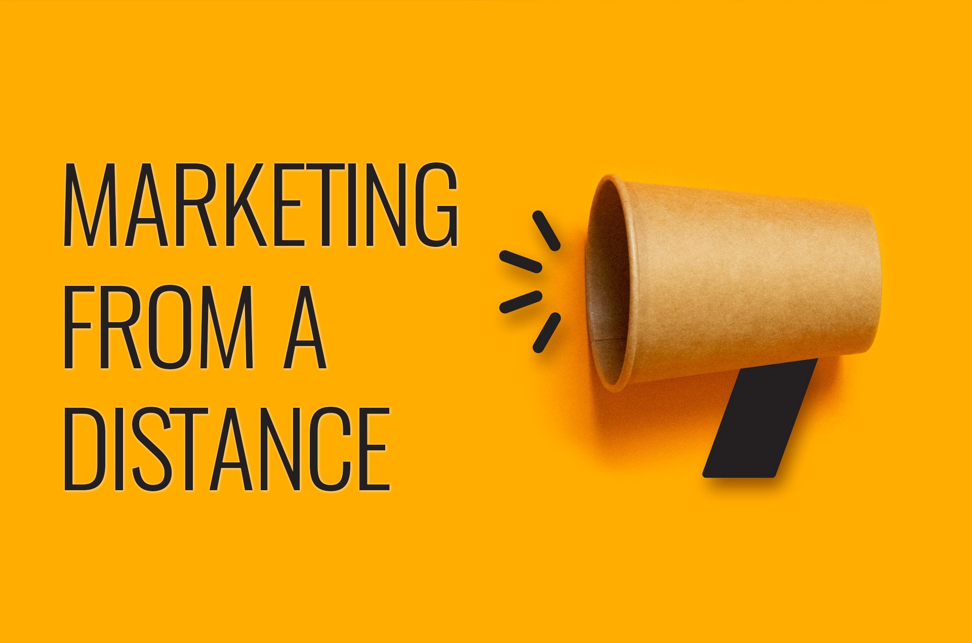 Marketing From a Distance Featured Image